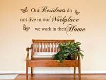 "Wall Quote ""Our Residents...""  Care Home Work Home Sticker Decal Decor Transfer"